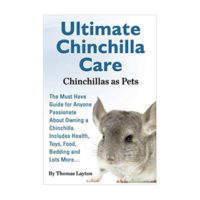 「Ultimate Chinchilla Care」(Thomas Layton 著 / World Ideas Ltd発行 / 2013.12)